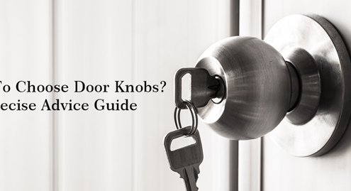 How To Choose Door Knobs 495x269 - What is Door Knob-The Most Comprehensive Introduction